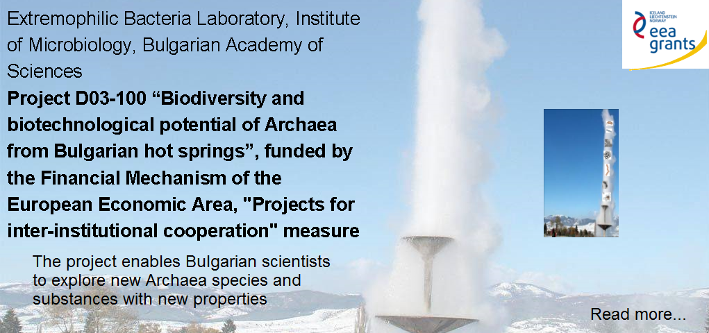 "Project D03-100 ""Biodiversity and biotechnological potential of Archaea from Bulgarian hot springs"", funded by the Financial Mechanism of the European Economic Area, ""Projects for inter-institutional cooperation"" measure"